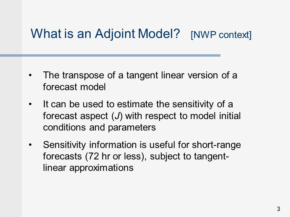 "what is an adjoint model Openad on archer • openad is an open source ""algorithmic differentiation"" tool that can be used to generate adjoint models from mitgcm source code."